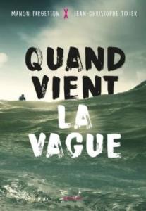 Quand vient la vague, Manon Fargetton et Jean-Christophe Tixier