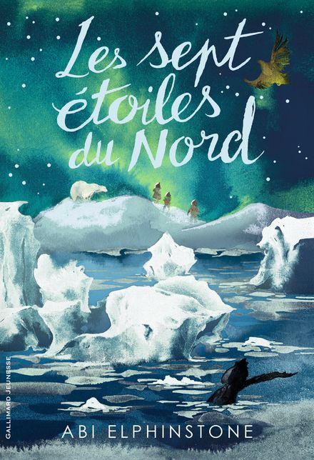 Les Sept Étoiles du Nord par Abi Elphinstone